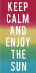 30x60 Keep Calm and Enjoy the Sun Fiber Reactive Beach Towel.